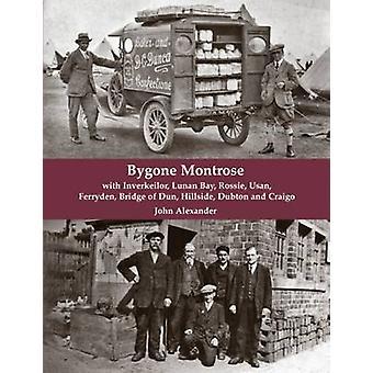 Bygone Montrose - With Inverkeilor - Lunan Bay - Rossie - Usan - Ferry