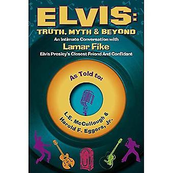 Elvis: Sannheten, myte & utover: en intim samtale med Lamar Fike, Elvis' nærmeste venn & fortrolige
