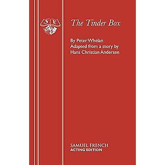 The Tinder Box by Whelan & Peter