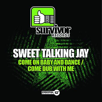 Sweet Talking Jay - Come on Baby & Dance / Come Dub with Me USA import