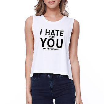365 Printing I Hate You Women's White Crop Tee Creative Gifts For Anniversaries