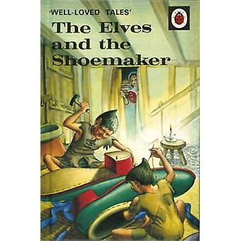 Well-Loved Tales: The Elves and the Shoemaker (Hardcover)