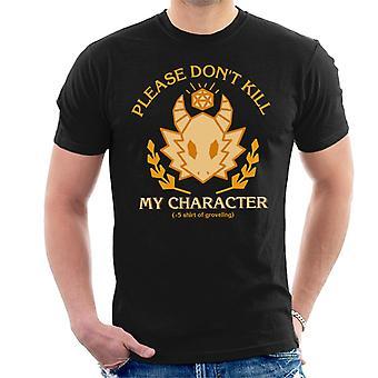 Por favor matar mi personaje Dungeons y camiseta dragones hombres