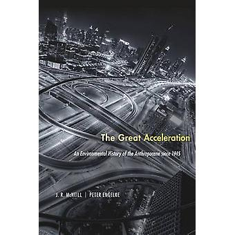 The Great Acceleration - An Environmental History of the Anthropocene