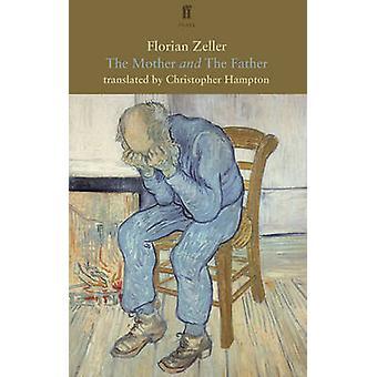 La madre y el padre (principal) por Florian Zeller - Christopher Hamp