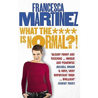 Che cosa il * * * è normale?! da Francesca Martinez - 9780753555354 libro