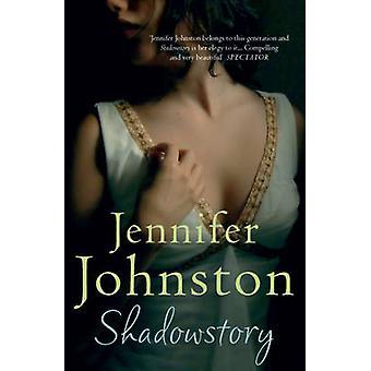 Shadowstory by Jennifer Johnston - 9780755383498 Book