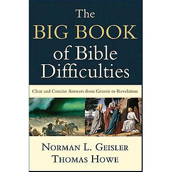 The Big Book of Bible Difficulties - Clear and Concise Answers from Ge