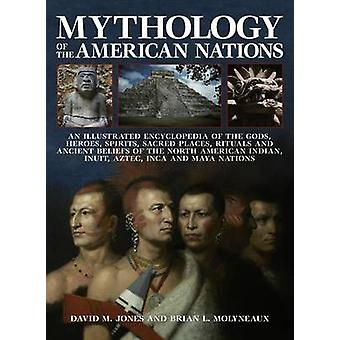 Mythology of the American Nations - An Illustrated Encyclopedia of the