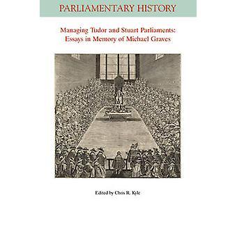 Gestion de Tudor et Stuart parlements - essais à la mémoire de Michael Gr