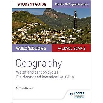 WJEC/Eduqas A-level Geography Student Guide 4 - Water and carbon cycle