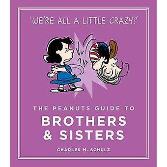 The Peanuts Guide to Brothers and Sisters (Main) by Charles M. Schulz