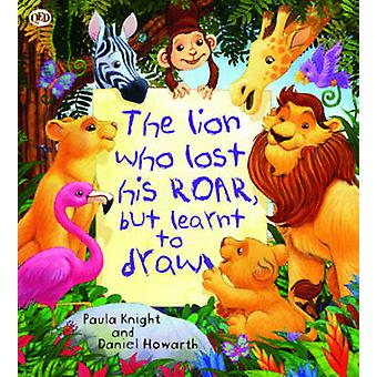 Storytime - The Lion Who Lost His Roar but Learnt to Draw by Paula Kni