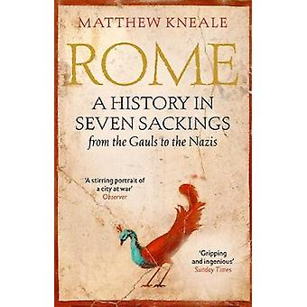 Rome - A History in Seven Sackings by Rome - A History in Seven Sacking