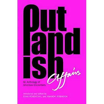 Outlandish Affairs by Amanda Robinson - Evan Rosenthal - 978184282055
