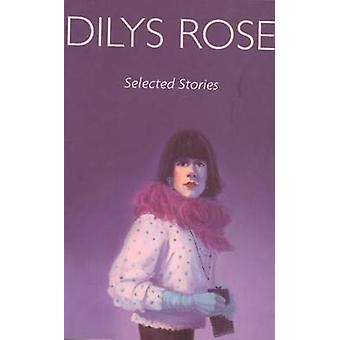 Selected Stories by Dilys Rose - 9781842820773 Book