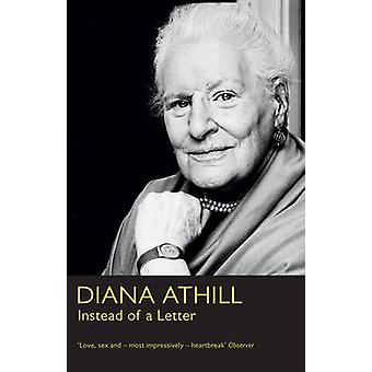 Instead of a Letter by Diana Athill - 9781847084286 Book