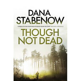 Selv om ikke døde af Dana Stabenow - bog 9781908800794