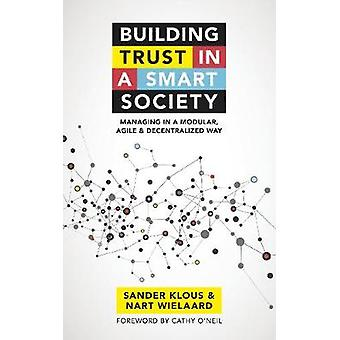 Building trust in a smart society - Managing in a modular - agile and