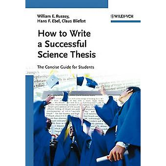 How to Write a Successful Science Thesis - The Concise Guide for Stude
