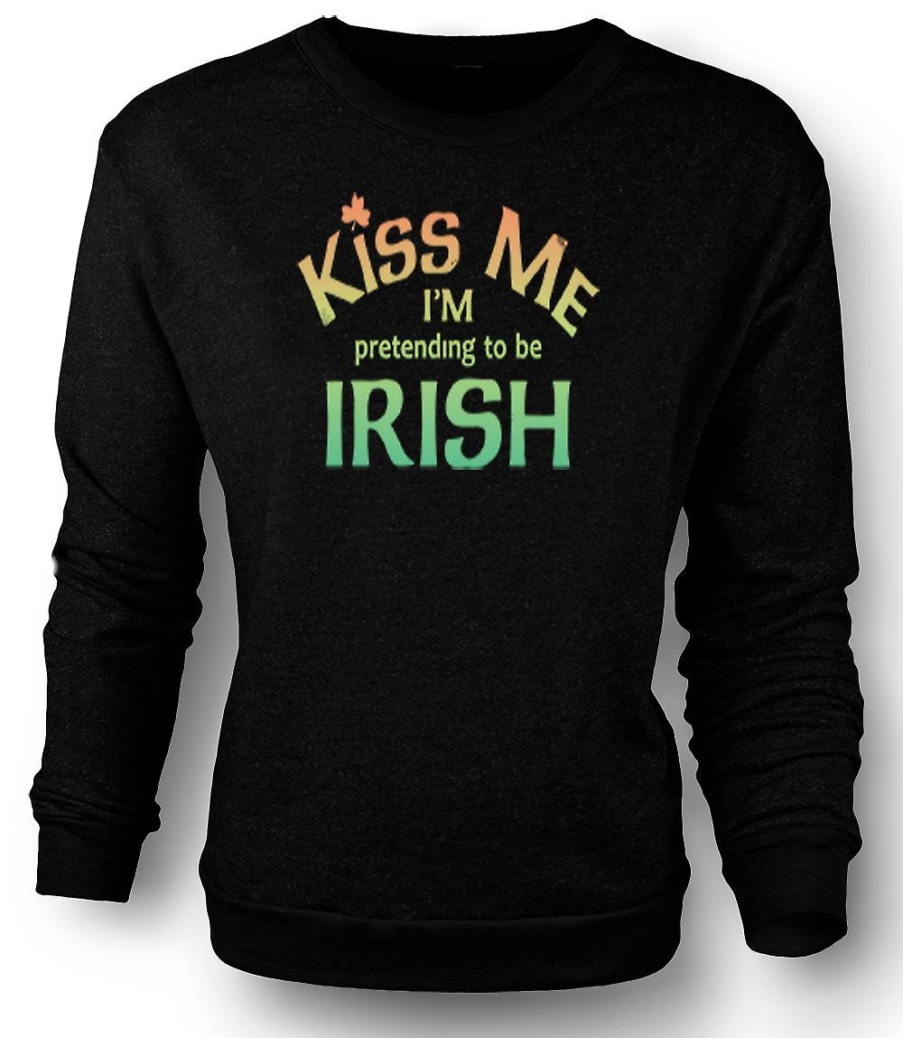 Mens Sweatshirt Kiss me I'm pretending to be Irish
