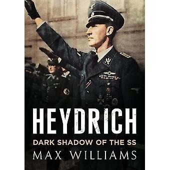 Heydrich - mörk skugga av SS av Heydrich - mörk skugga av SS-