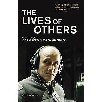 The Lives of Others - A Screenplay by Florian Henckel Von Donnersmarck