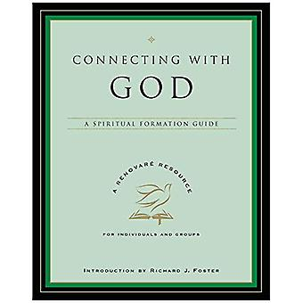 Connecting With God: A Spiritual Formation Guide (Renovare Spiritual Formation Guides)