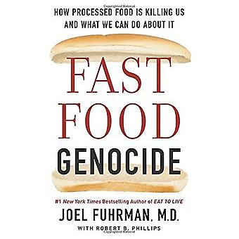 Fast Food Genocide: How We Can�Win the Battle Against�Processed Food and Take Back�Our Health