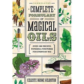 Llewellyn's Complete Formulary of Magical Oils: Over 1200 Recipes, Potions & Tinctures for Everyday Use