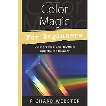 Color Magic for Beginners (For Beginners (Llewellyn's))
