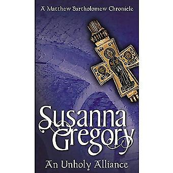 An Unholy Alliance: The Second Chronicle of Matthew Bartholomew (Matthew Bartholomew Chronicle (Time Warner))