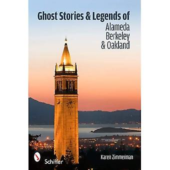 Ghost Stories and Legends of Alameda, Berkeley, and Oakland