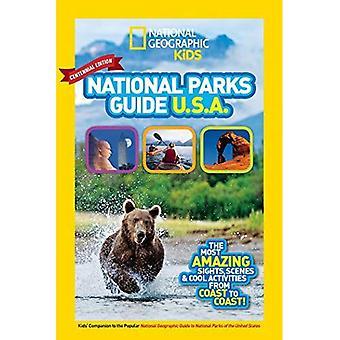 Nationella geografiska barn nationalparker vägleda USA Centennial Edition: Den mest fantastiska sevärdheter, scener och Cool...