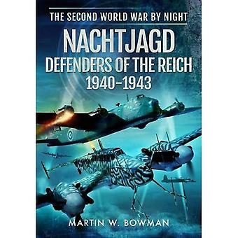 Nachtjagd, Defenders of the Reich 1940 - 1943 (Second World War by Night)
