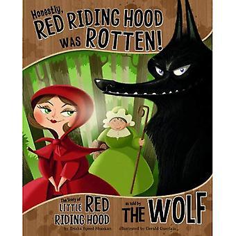 Ärligt, Red Riding Hood var ruttet!