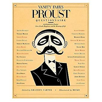 Vanity Fair'sProust Questionnaire: 100 Luminaries Ponder Love, Death, Happiness, and the Meaning of Life: 101 Luminaries Ponder Love, Death, Happiness, and the Meaning of Life