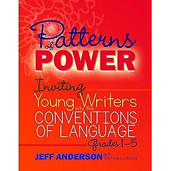 Patterns of Power: Inviting�Young Writers Into the�Conventions of Language,�Grades 1-5