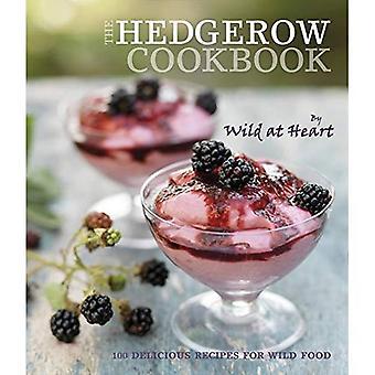 Die Hecke-Kochbuch: 100 Rezepte für Wild Essen (Wild at Heart)
