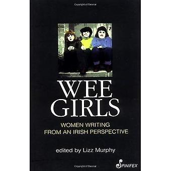 Wee Girls: Women Writing from an Irish Perspective
