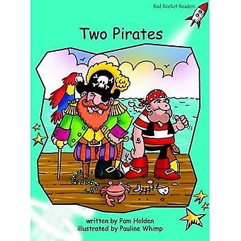 Deux Pirates: Niveau 2: maîtrise (Red Rocket lecteurs: Fiction ensemble A)