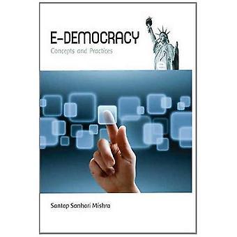 E-Democracy: Concepts & Practices