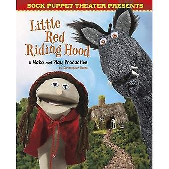 Sock Puppet Theatre Presents Little Red Riding Hood: A Make & Play Production (Dabble Lab: Sock Puppet Theatre)