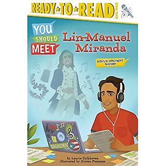 Lin-Manuel Miranda (Sie sollten treffen)