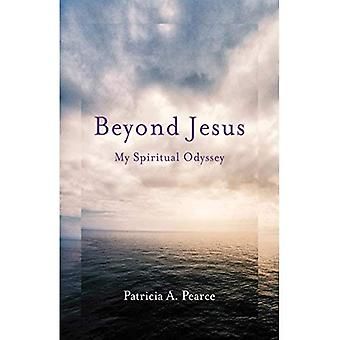 Beyond Jesus: My Spiritual Odyssey