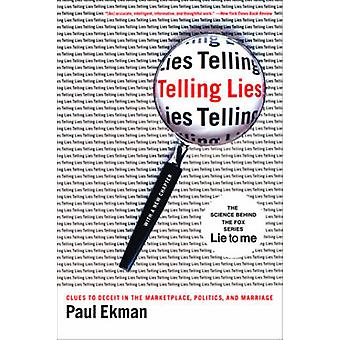 Telling Lies - Clues to Deceit in the Marketplace - Politics - and Mar
