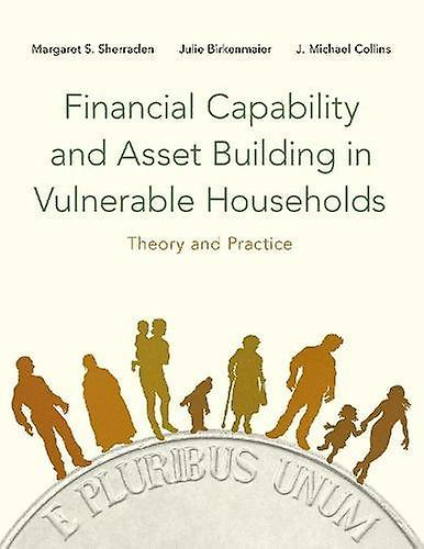 Financial Capability and Asset Building in Vulnerable Households - The