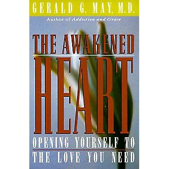 Awakened Heart The by May & Gerald G.