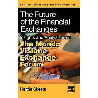 Framtiden för de finansiella utbyten insikter och analys från den Mondo Visione Exchange Forum av Skeete & Herbie