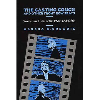 De Casting Couch en andere Front Row Seats vrouwen in Films van de jaren 1970 en 1980 door McCreadie & Marsha